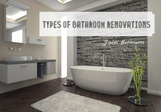 Different Types of Bathroom Renovations - Judes Bathrooms
