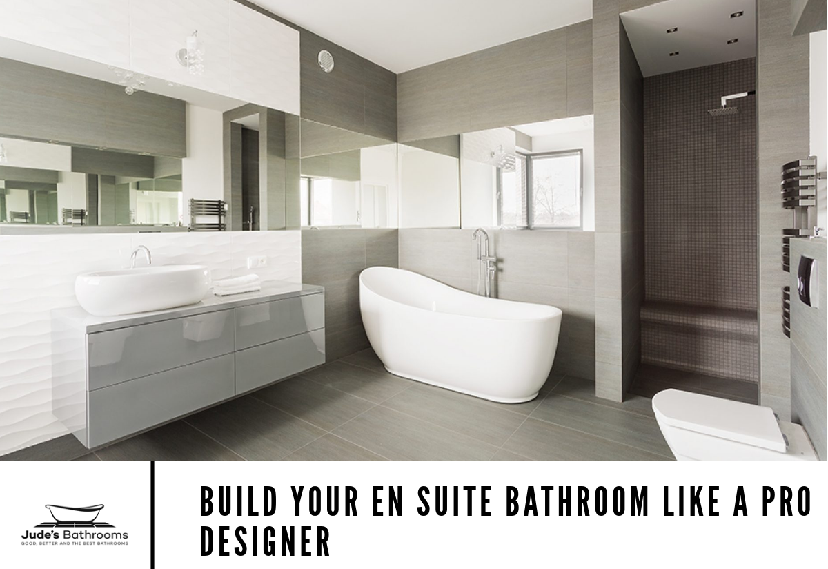7 Design Tips to Build Your En Suite Bathroom like a Top Tier Designer