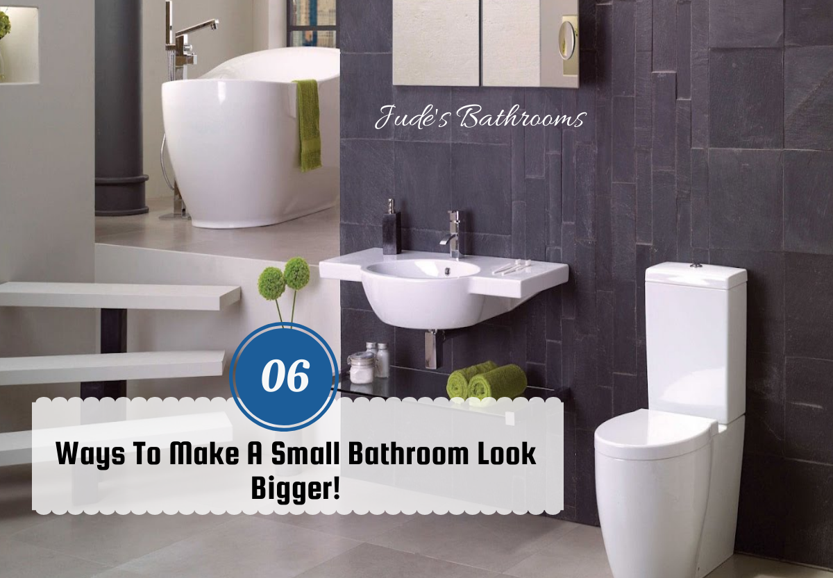 6 Ways To Make A Small Bathroom Look Bigger